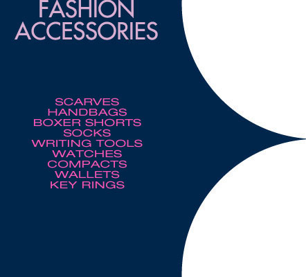 Accessories: Scarves, Handbags, Ties, Boxer Shorts, Socks, Watches, Pens