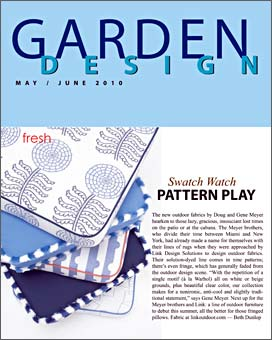 GARDEN DESIGN article featuring Doug & Gene Meyer designed outdoor fabrics for Link Outdoor.