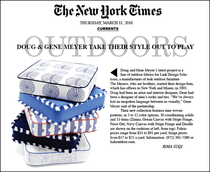 NEW YORK TIMES article about Doug & Gene Meyer outdoor fabric for Link Outdoor – Spring 2010. Story by Rima Suqi.